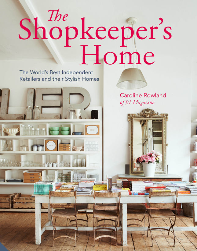 The Shopkeepers Home, Caroline Rowland, book review, retail design, interiors book